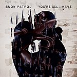 Snow Patrol You're All I Have (E-Single)