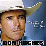 Don Hughes That's How Far Love Goes