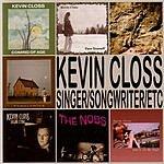 Kevin Closs Singer/Songwriter/Etc.