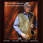 Fred Hess The Long And Short Of It