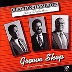 The Clayton-Hamilton Jazz Orchestra Groove Shop