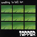 Topper Something To Tell Her