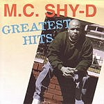 MC Shy-D Greatest Hits