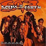 Scum Of The Earth Blah...Blah...Blah...Love Songs For The New Millennium