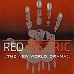 Red Metric The New World Drama