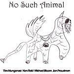 Tim Mungenast No Such Animal