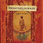 Pocket Full Of Rocks Song To The King (Bonus Tracks)