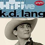k.d. lang Rhino Hi-Five: k.d. lang