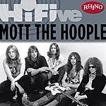 Mott The Hoople Rhino Hi-Five: Mott The Hoople