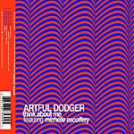 Artful Dodger Think About Me/What You Gonna Do