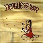 Dengue Fever Dengue Fever
