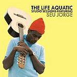 Seu Jorge The Life Aquatic Exclusive Studio Sessions
