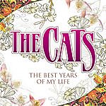 The Cats The Best Years Of My Life (Single)