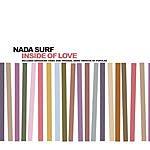 Nada Surf Inside Of Love (Single)