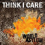 Think I Care World Asylum
