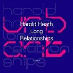 Harold Heath Long Relationships (Single)