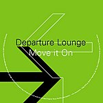 Departure Lounge Move It On (3-Track Single)