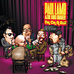 Paul Lamb & The King Snakes I'm On A Roll
