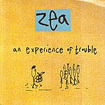 Zea An Experience Of Trouble