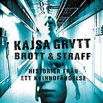 Kajsa Grytt Brott & Straff - Historier Från Ett Kvinnofängelse