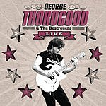 George Thorogood & The Destroyers Live