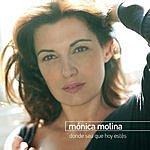 Monica Molina Donde Sea Que Hoy Estés