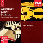 George Gershwin Gershwin/Porter/Kern Overtures and Film Music