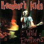 Preacher's Kids Wild Emotions