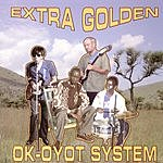Extra Golden Ok-Oyot System