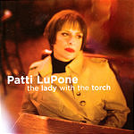 Patti LuPone The Lady With The Torch