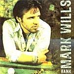 Mark Wills Hank (Single)