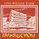 King Biscuit Time Kwangchow (4-Track Single)