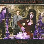 Nosferatu Somebody Put Something In My Drink (2 Track Single)