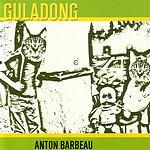 Anton Barbeau Guladong