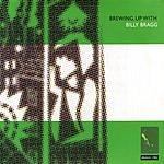 Billy Bragg Brewing Up With Billy Bragg (Remastered)