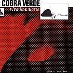 Cobra Verde Viva La Muerte