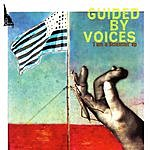 Guided By Voices I Am A Scientist EP