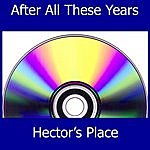 After All These Years Hectors Place
