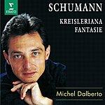 Michel Dalberto Kreisleriana, Op.16/Fantasie For Piano in C Major, Op.17