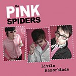 The Pink Spiders Little Razorblade (Single)