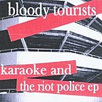Bloody Tourists Karaoke And The Riot Police