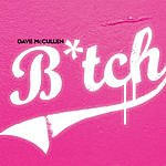 Dave McCullen Bitch (3 Track Single)