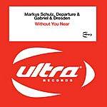 Markus Schulz Without You Near (Single)