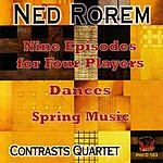 Contrasts Quartet Nine Episodes For Four Players/Dances/Spring Music