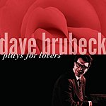 Dave Brubeck Dave Brubeck Plays For Lovers
