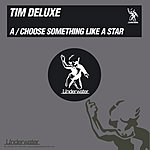 Tim Deluxe Choose Something Like A Star (EP)