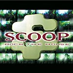 Scoop Rock The House (Maxi-Single)
