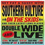 Southern Culture On The Skids Doublewide And Live