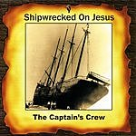 The Captain's Crew Shipwrecked On Jesus