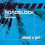 Roadblock About A Girl (3 Track Single)